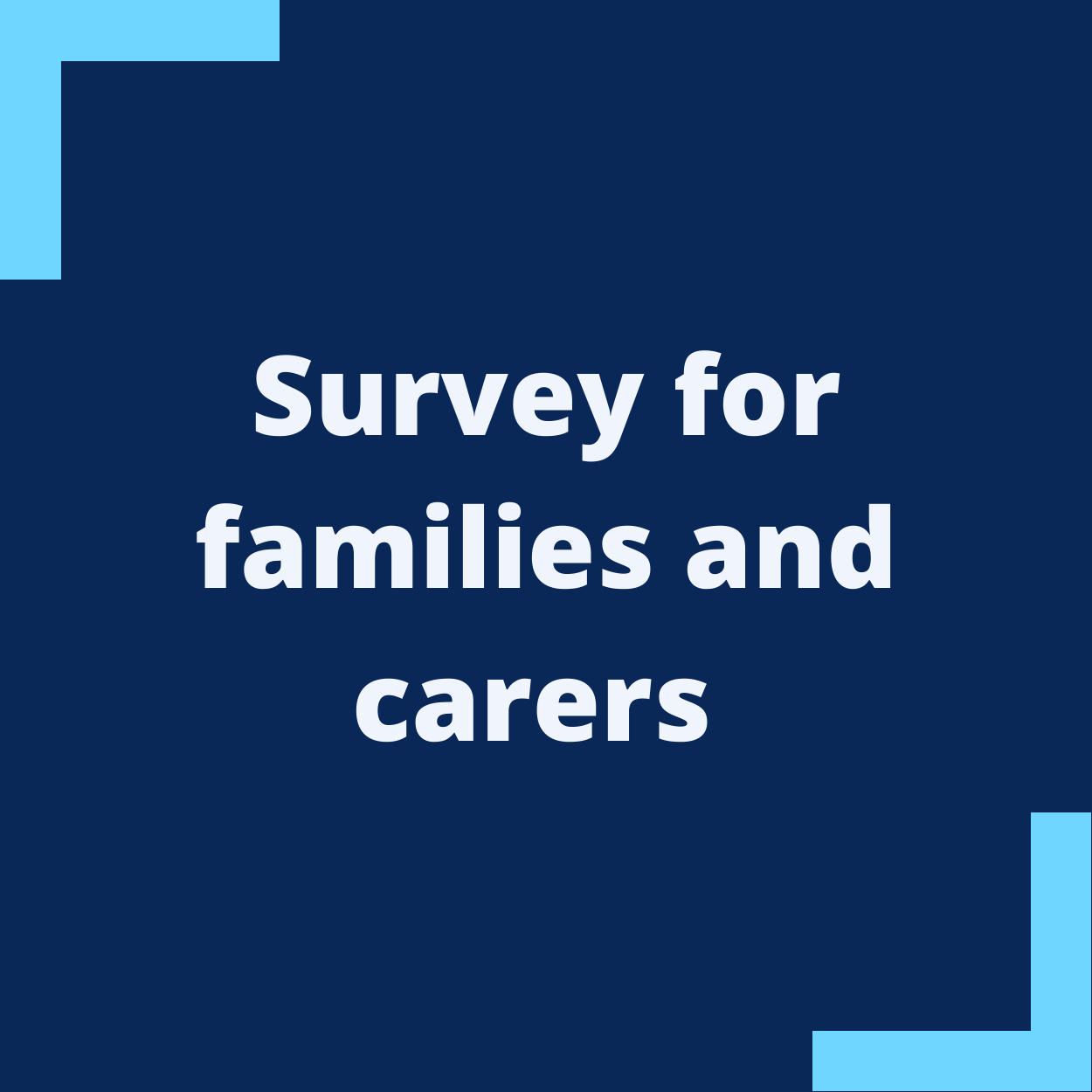 Survey for families and carers